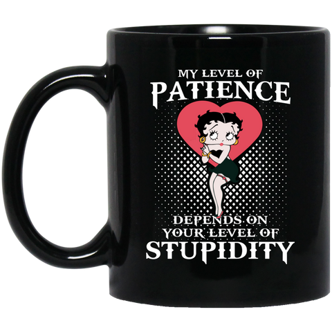 Betty Boop Mug My Level Of Patience Depends On Your Level Of ...