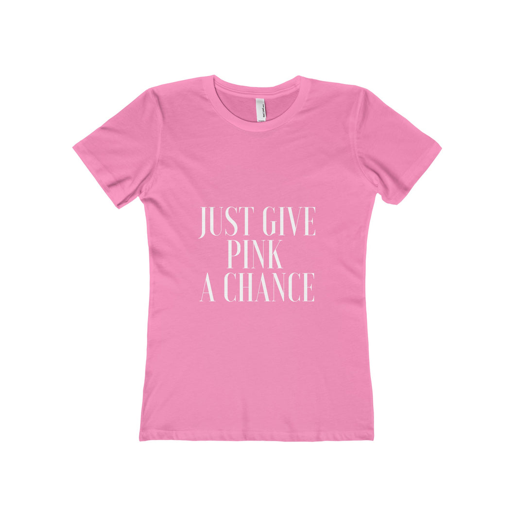 Just Give Pink A Chance Boyfriend Tee - Discount Home & Office
