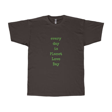 Every Day Is Planet Love Day Unisex Adult Tee - Discount Home & Office