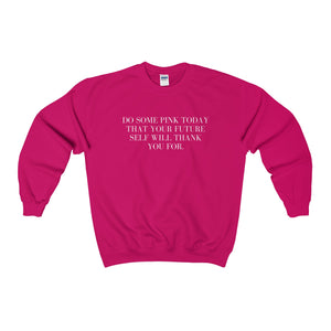 Do Some Pink Today That Your Future Self Will Thank You For Sweatshirt - Discount Home & Office
