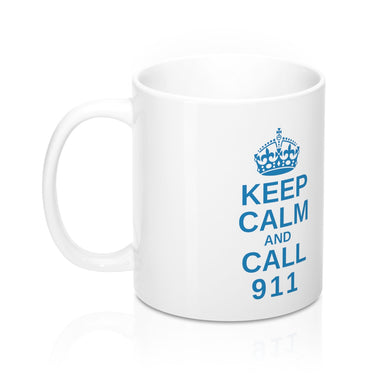 Keep Calm And Call 911 11oz Mug - Discount Home & Office