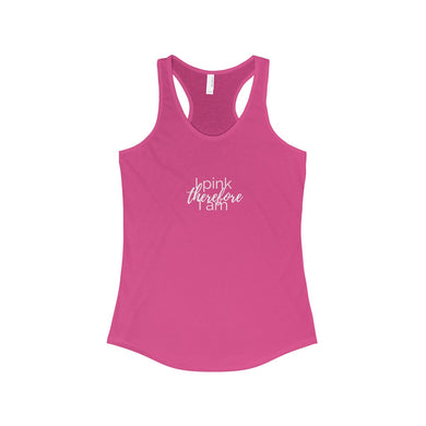 I Pink Therefore I Am Racerback Tank - Discount Home & Office