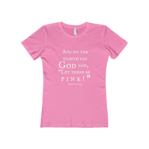And On The Eighth Day God Said Let There Be Pink Boyfriend Tee - Discount Home & Office