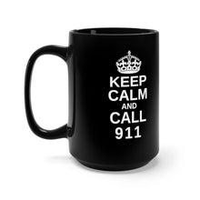 Keep Calm And Call 911 Black Mug 15oz - Discount Home & Office