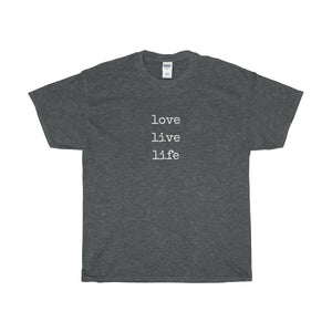 Love Live Life Unisex Tee - Discount Home & Office