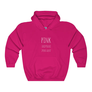 Pink Before You Act Unisex Hoodie - Discount Home & Office