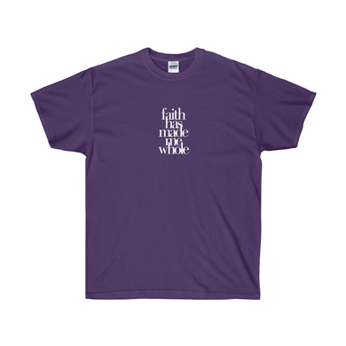 Faith Has Made Me Whole Unisex Ultra Cotton Tee - Discount Home & Office