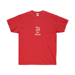 Thy Will Be Done Unisex Ultra Cotton Tee - Discount Home & Office