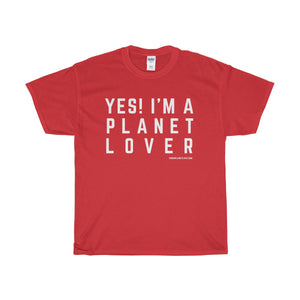 Yes! I'm A Planet Lover Unisex Heavy Cotton Tee