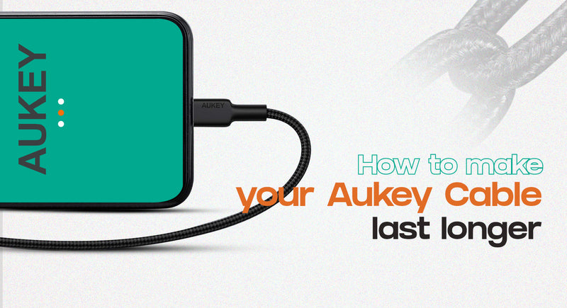 How to make your Aukey Cable last longer