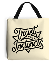 """trust your instincts"" premium tote bag"