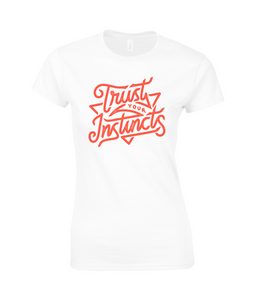 women's cotton t-shirt - trust your instincts