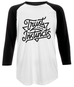 "women's baseball t-shirt - ""trust your instincts"" design"