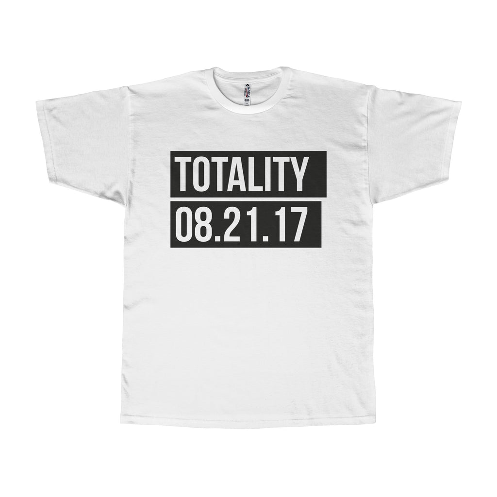 Totality 08.21.17 Total Solar Eclipse 2017 Adult Tee