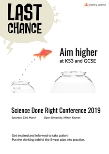 AIM HIGHER AT KS3 AND GCSE: Science Done Right Conference 2019