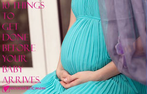 10 things to get done before your baby arrives