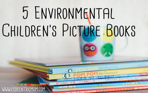 5 Environmental Children's Picture Books