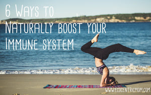 6 Ways to Naturally Boost Your Immune System