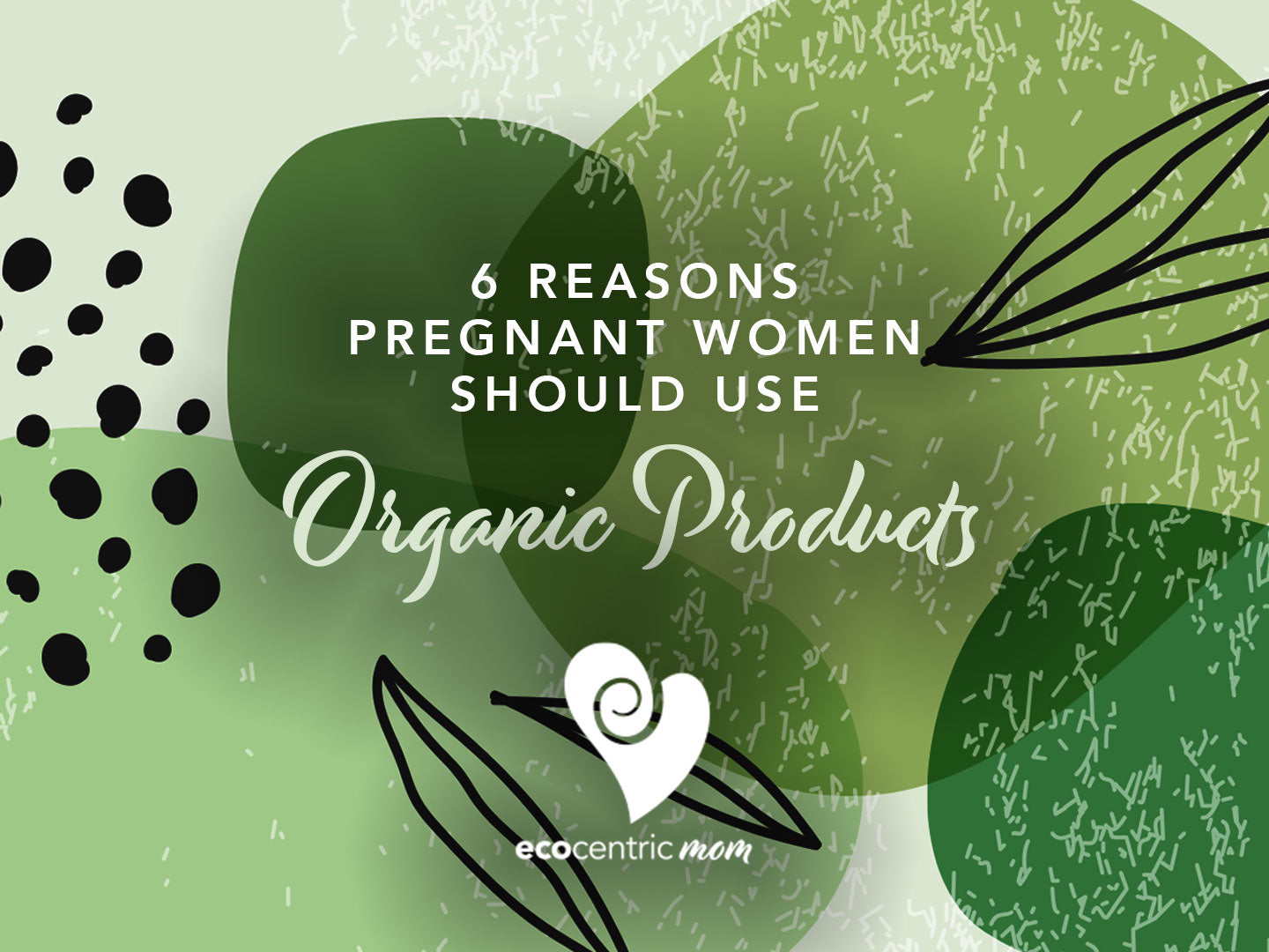 6 Reasons Pregnant Women Should Use Organic Products