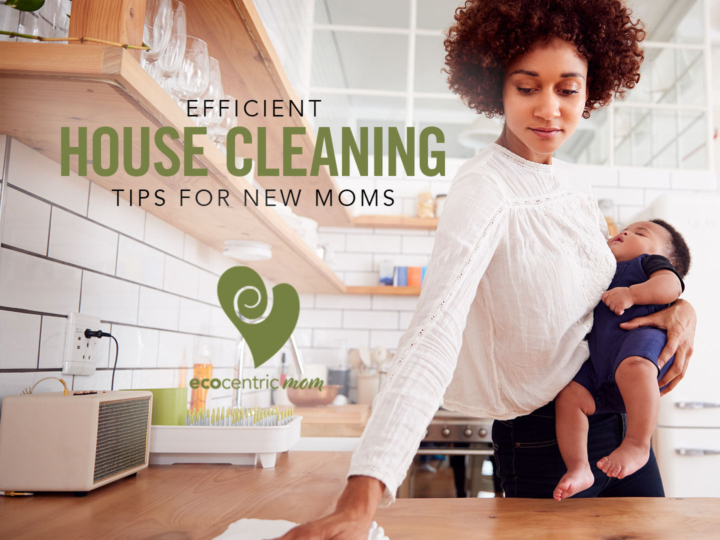 Efficient House Cleaning Tips for New Moms