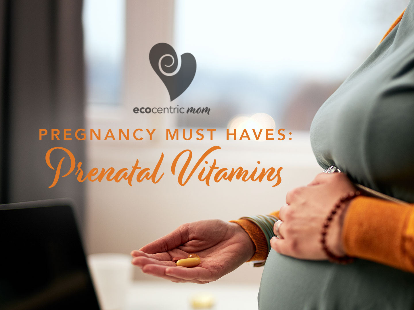 Pregnancy Must Haves: Prenatal Vitamins