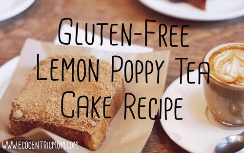 Gluten-Free Lemon Poppy Tea Cake Recipe