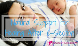 Natural Support for Healing After A C-Section