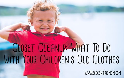 Closet Cleanup: What to Do With Your Children's Old Clothes