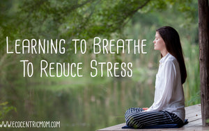 Learning How to Breathe to Reduce Stress
