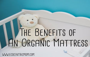 Benefits of an Organic Mattress