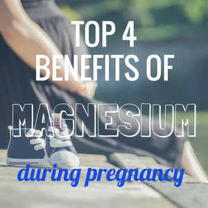 Top 4 Benefits of Magnesium During Pregnancy