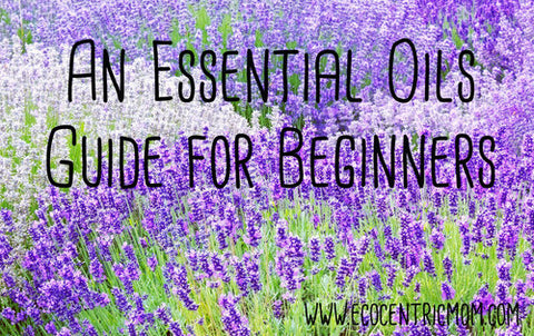 An Essential Oils Guide for Beginners
