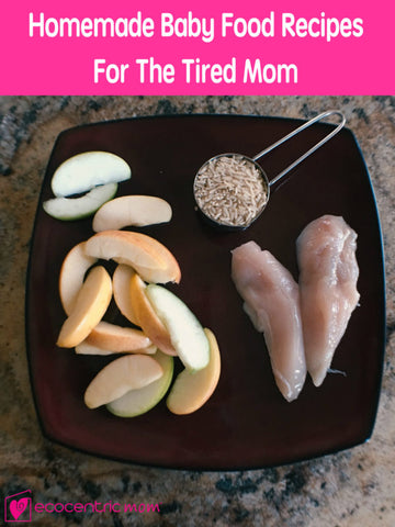 Homemade Baby Food Recipes For The Tired Mom