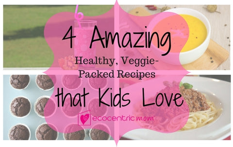 Four Healthy, Veggie-Packed Recipes That Kids Love
