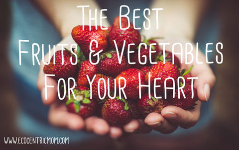 The Best Fruits & Vegetables for Your Heart