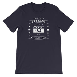 I Don't Need Therapy, All I Need is a Camera T-Shirt