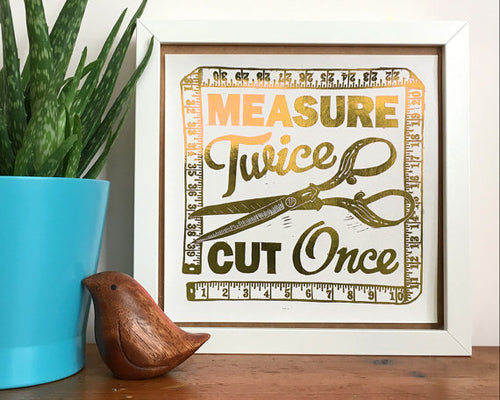 Measure Twice Cut Once Gold Foil Art Print- WoahTherePickle
