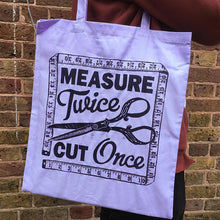 Measure Twice Cut Once Cotton Tote Bag- WoahTherePickle