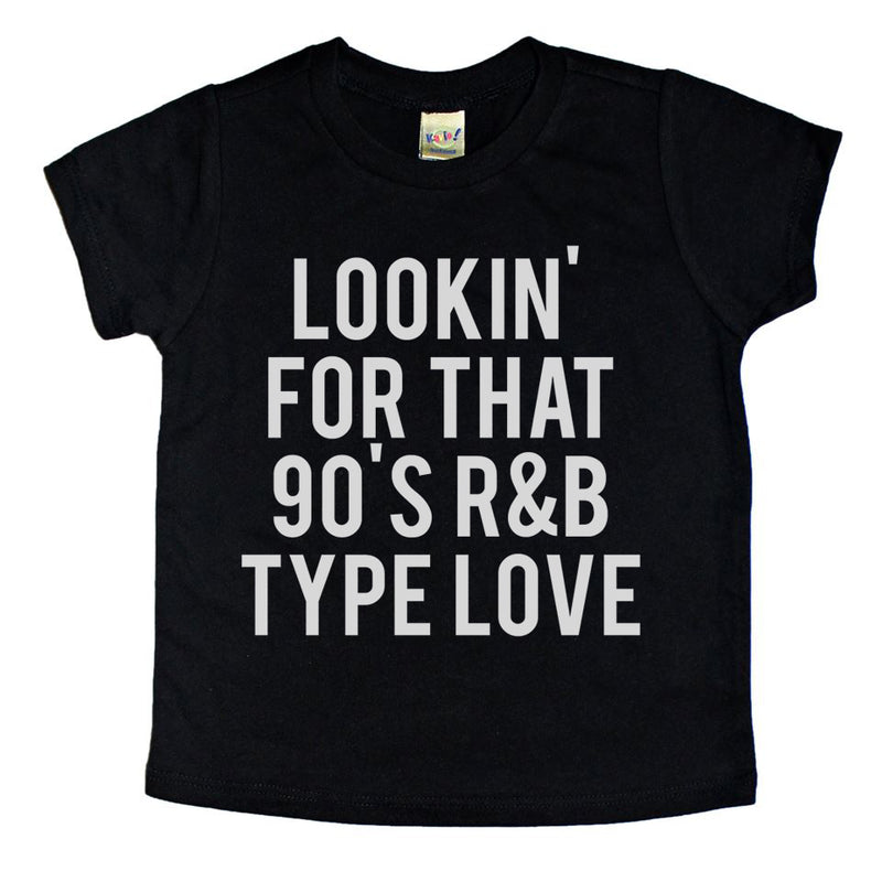 Looking for that 90s R&B Type Love - Kids Tee