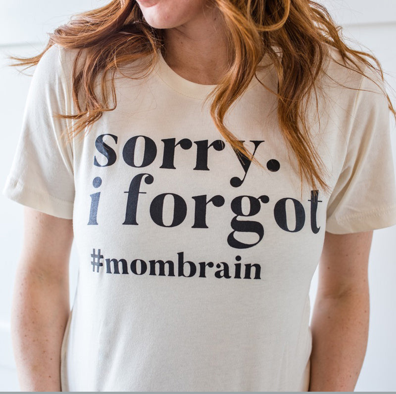 Sorry I forgot #mombrain - Adult Natural Unisex Tee