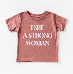 I See a Strong Woman - Kids Tee