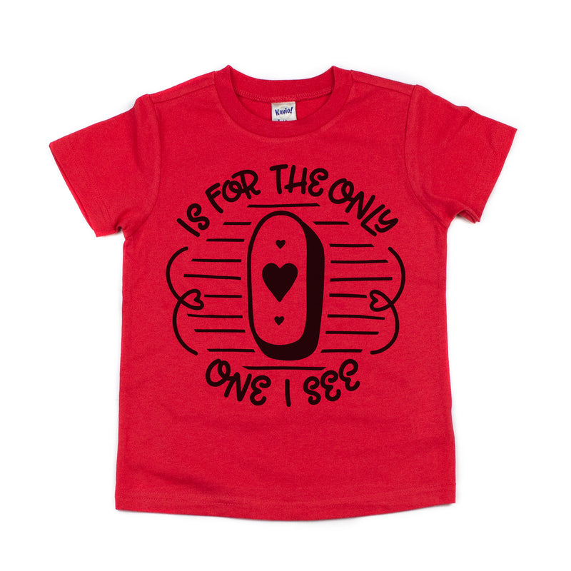 O is for the Only One - Kids Tee