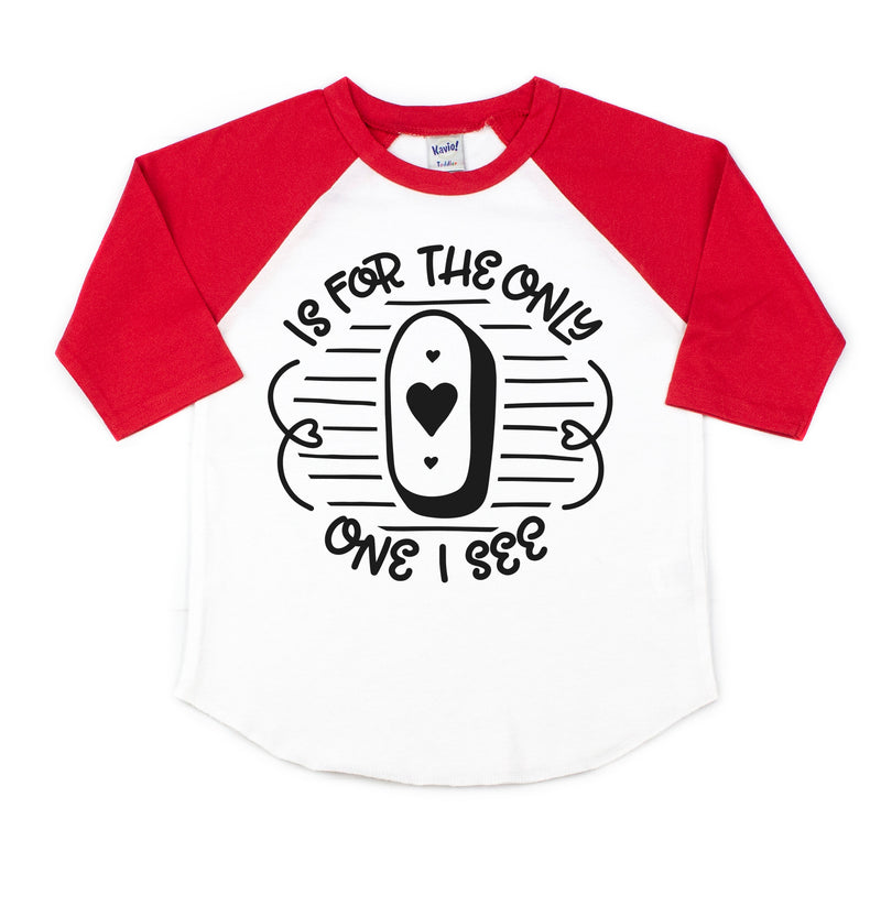 O is for  the Only One - Kids Raglan
