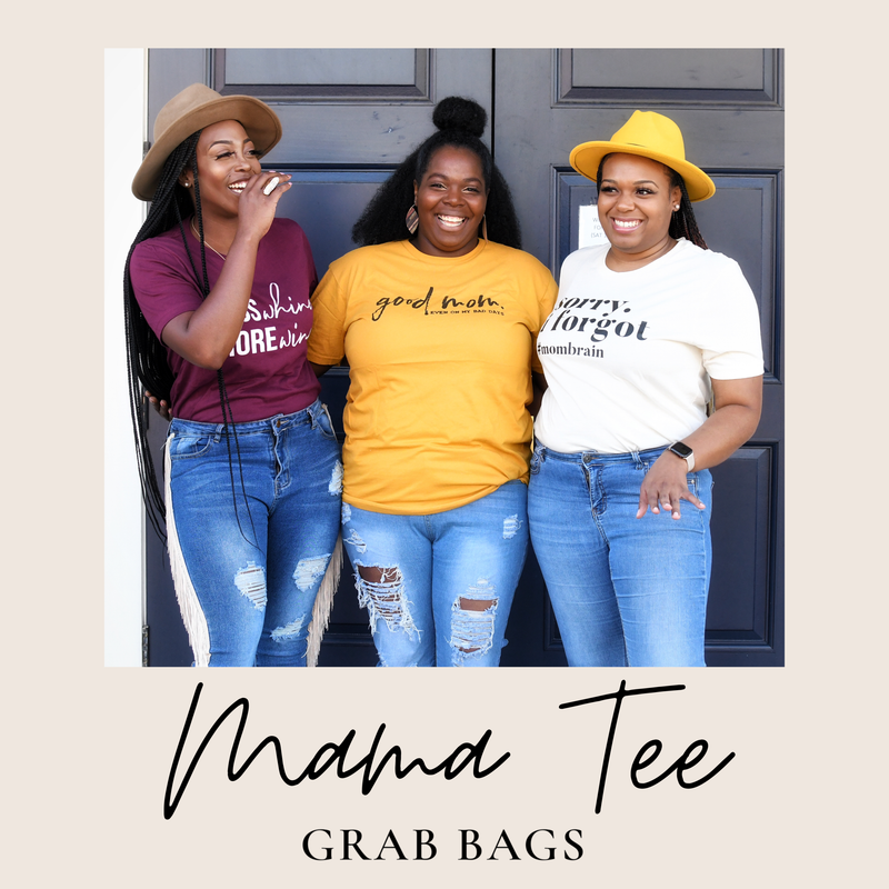 Mama Tee Grab Bags *All Sales Final*