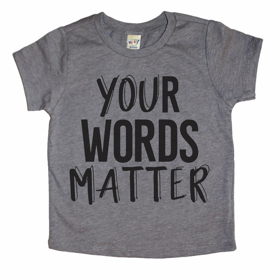 Your Words Matter  - Kids Tee