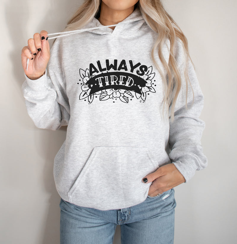 Always Tired - Ash Unisex Hoodie