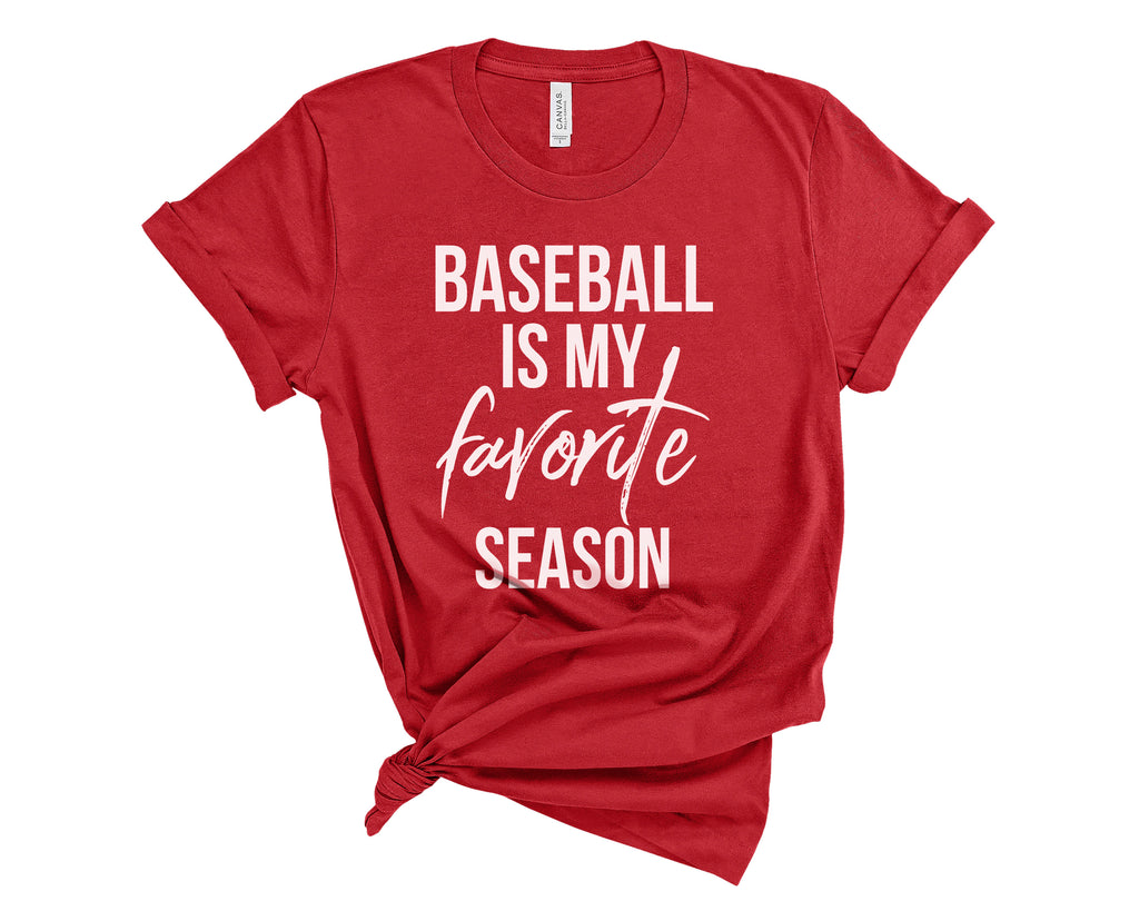 Baseball is my Favorite Season - Adult Unisex Tee