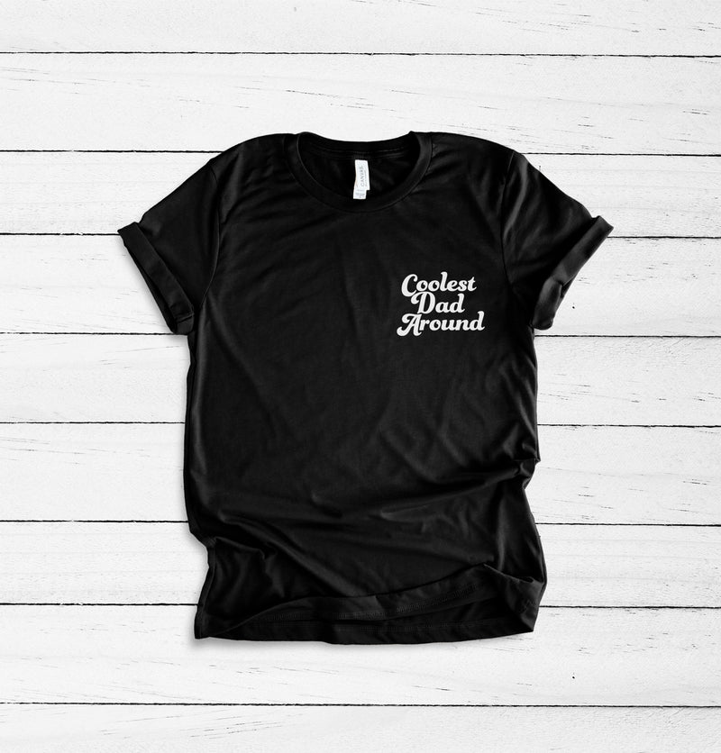 Coolest Dad Around - Black Unisex Tee
