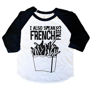 I Also Speak French Fries - Kids Raglan