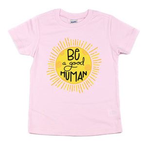 Be A Good Human - Kids Tee